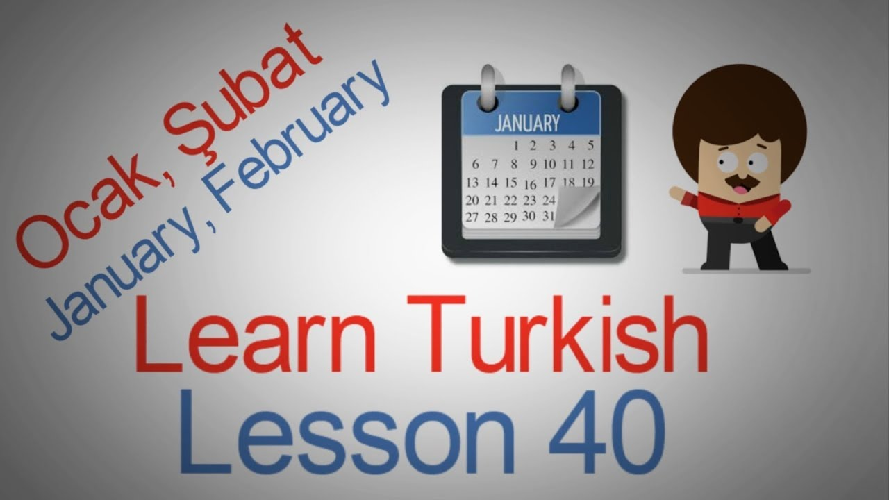 Learn Turkish Lesson 40 - Turkish Months Of The Year (Aylar)