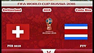 Switzerland vs Costa Rica | Full Match & All Goals | World Cup 2018 | PES 2018 Gameplay HD