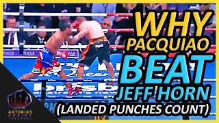 Why Manny Pacquiao Beat Jeff Horn (Landed Punches Count) #PacHorn