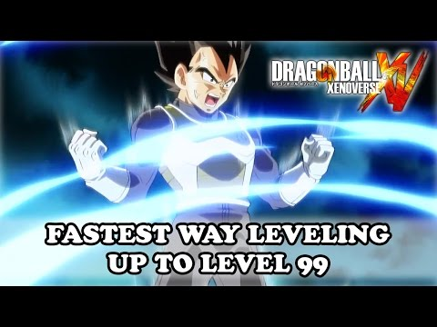 Dragon Ball Xenoverse Fastest Way Leveling Up to Level 99