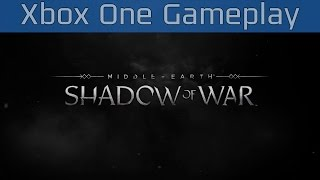 Middle-earth: Shadow of War - Xbox One Gameplay Walkthrough [HD 1080P]