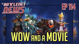WoW and a Movie   Battlenet News Ep 114