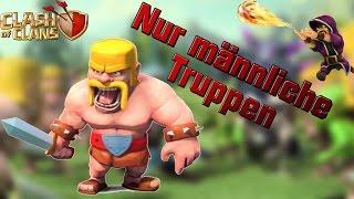 Angriff nur mit MÄNNLICHEN Truppen ! II Clash-of-Clans II (German/Deutsch)