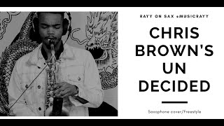 BEST SAXOPHONE COVER Chris Brown Undecided Instrumental Freestyle