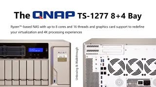 Unboxing the QNAP TS-1277 POWERHOUSE NAS Featuring the 8- Core Ryzen 7 CPU and DDR4 Memory