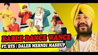 Karle Baby Dance Wance | BTS | Daler Mehndi | Mashup
