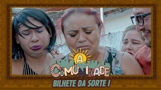 BILHETE DA SORTE PARTE 01!