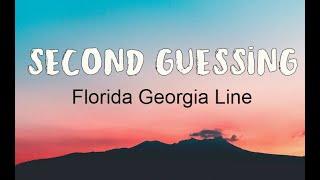 Florida Georgia Line - Second Guessing (Lyrics) | Songland