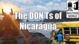 Visit Nicaragua - The DON'Ts of Nicaragua