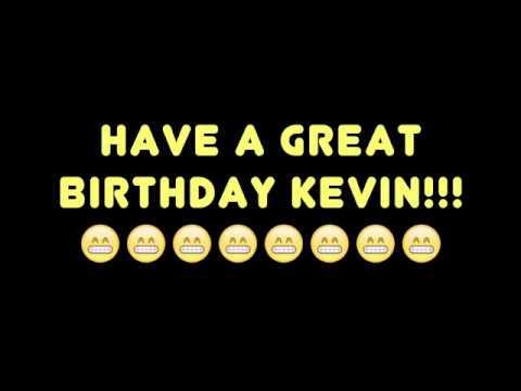 HAPPY BIRTHDAY KEVIN! BEST BIRTHDAY SONG EVER