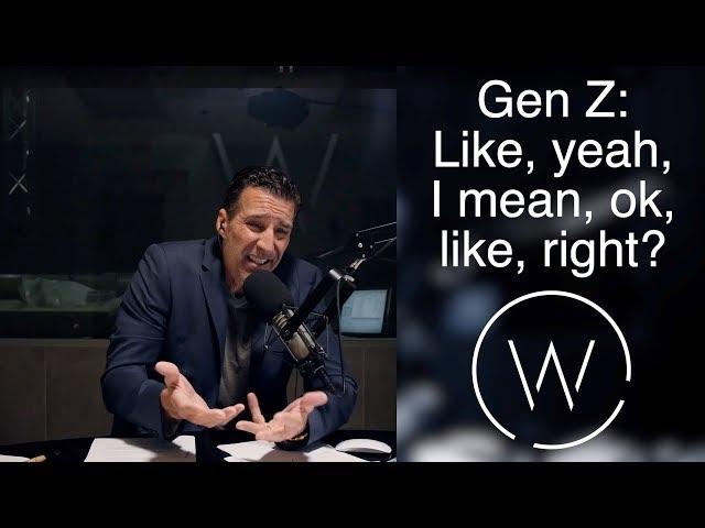 Gen Z: Like, yeah, I mean, ok, like, right?