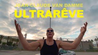 JEAN-CLAUDE VAN DAMME   ULTRARÊVE Music Video