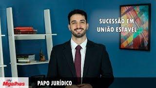 Papo Jurídico - Sucessão em união estável