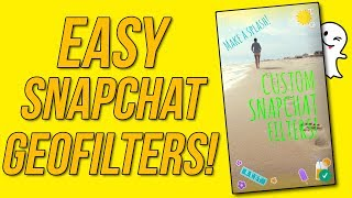 How to make Custom Geofilters EASY in Snapchat! (Tips and Tricks)