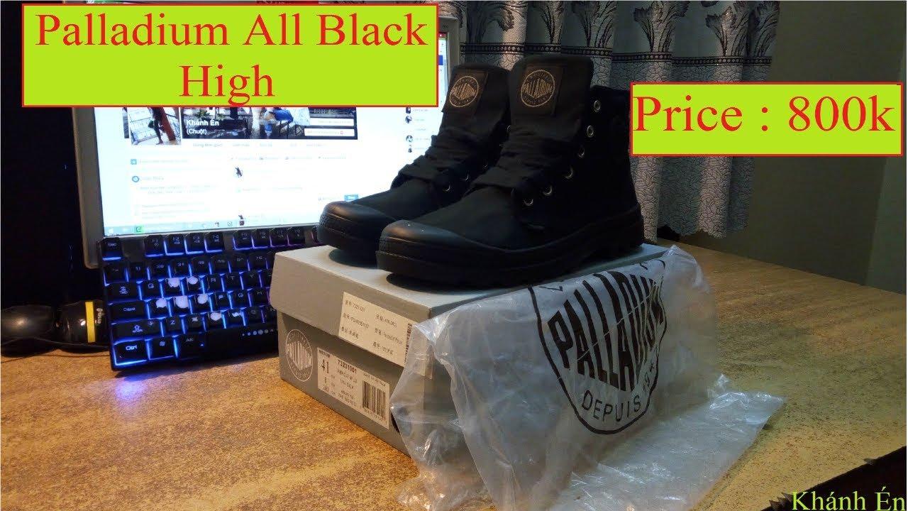 """Review Palladium All Black High!! Giá """" 800k """" Sẽ Thế Nào?"""