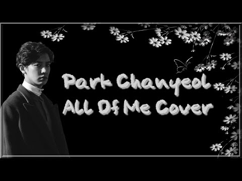 ♥ Chanyeol 찬열 All Of Me ♥ [FMV]