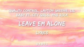 Layton Greene - Leave Em Alone ft. Lil Baby, City Girls, & PNB Rock (Lyrics)
