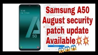 Samsung A50 gets August security updates 😍😍😍 now