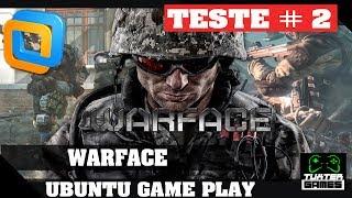 Game play Warface no Linux MENTIRAAAAAA!!!!!!!!!