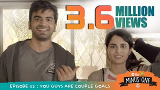 Minus One | S01E02 - You Guys Are Couple Goals | Web Series | Just Human Things