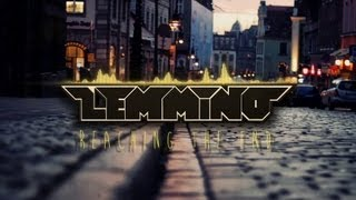 LEMMiNO - Reaching The End [Chillstep]