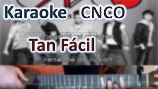 Tan Fácil - CNCO - Karaoke Guitarra