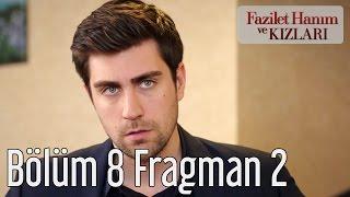 Fazilet Hanım ve Kızları 8. Bölüm 2. Fragman