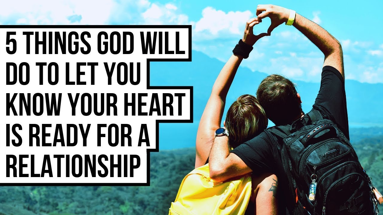 5 Things God Will Do to Let You Know Your Heart Is Ready for a Serious Christian Relationship