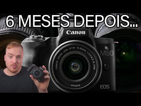 Canon M50 - 6 Meses Depois...