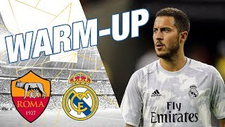 Warm-up | Roma vs Real Madrid