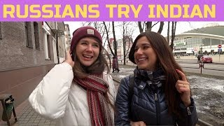 Russian Girls Try Indian Food For The First Time!