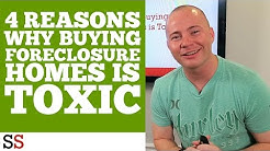4 Reasons Why Buying Foreclosure Homes is Toxic