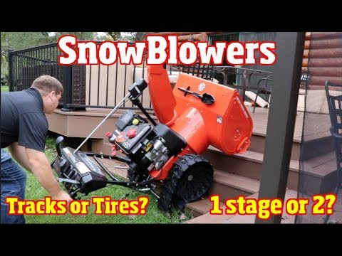 Snow blower Review- SINGLE STAGE VS 2 stage- Tracks or Tires?