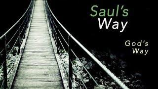 SAUL - GOD'S WAY