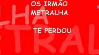 OS IRMÃO METRALHA TE PERDOU By; Dj Leonam