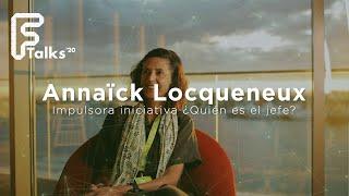 Entrevista a Annaïck Locqueneux - Impulsora iniciativa ¿Quién es el Jefe? - Ftalks20 (KM ZERO)