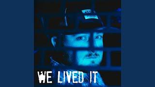 We Lived It