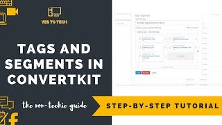 CONVERTKIT SEGMENTS VS TAGS: How To Set Up Tags + Segments in ConvertKit