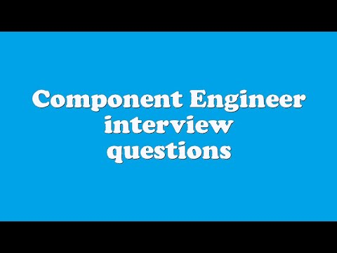 Component Engineer interview questions