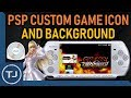 Create Custom Icon & Background Images For PSP ISO Games!