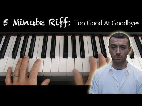 5 Minute Riff: Too Good At Goodbyes (Sam Smith). A Short Piano Tutorial