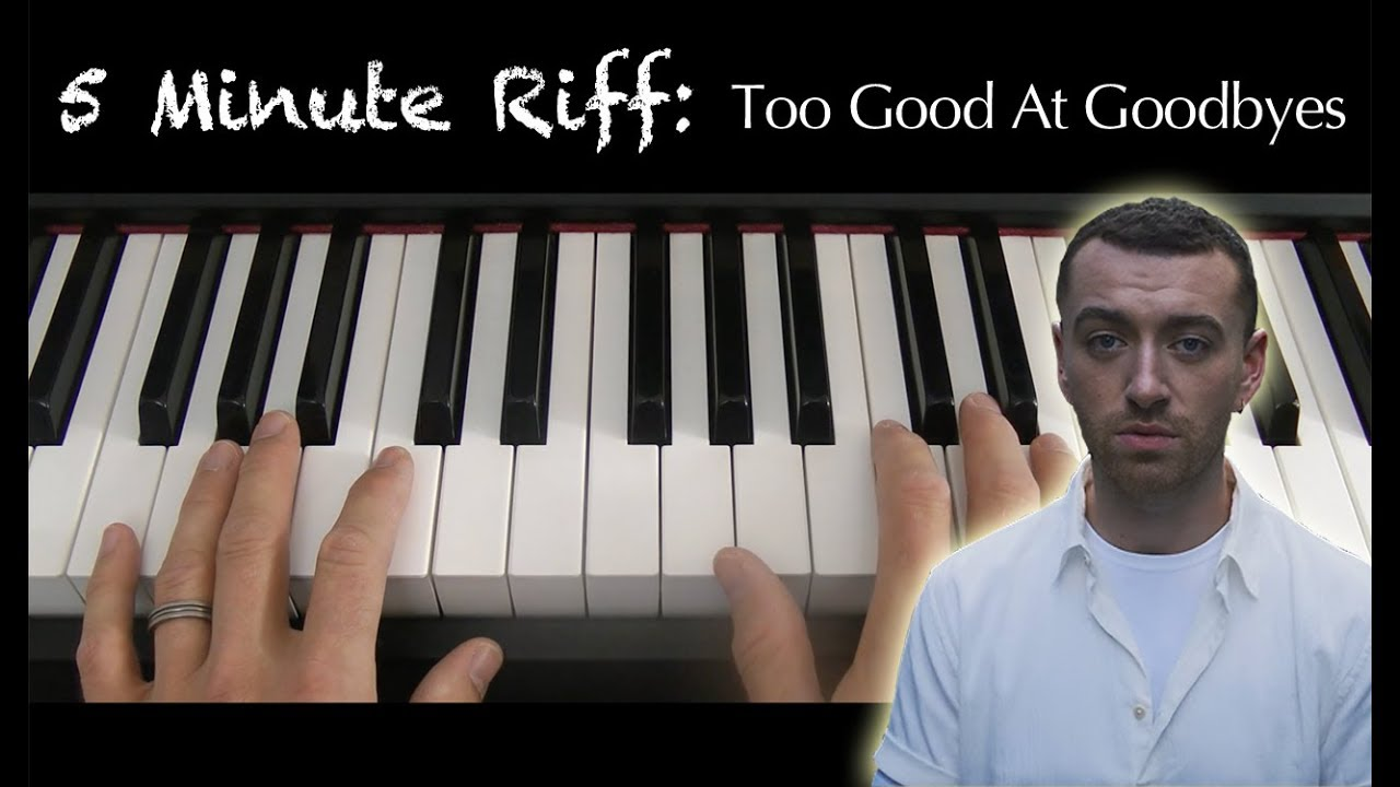 5 Minute Riff: Too Good At Goodbyes (Sam Smith). A Short