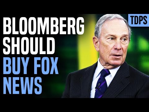 Michael Bloomberg Shouldn't Run for President, He Should Buy Fox News