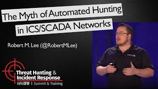 The Myth of Automated Hunting in ICS/SCADA Networks - SANS Threat Hunting Summit 2017