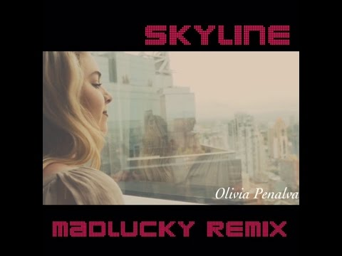 Olivia Penalva - SKYLINE - MADLUCKY REMIX (OFFICIAL VIDEO)