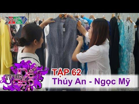 TỰ TIN ĐỂ ĐẸP - Tập 62 | Chị Thúy An | Chị Ngọc Mỹ | 13/02/2016