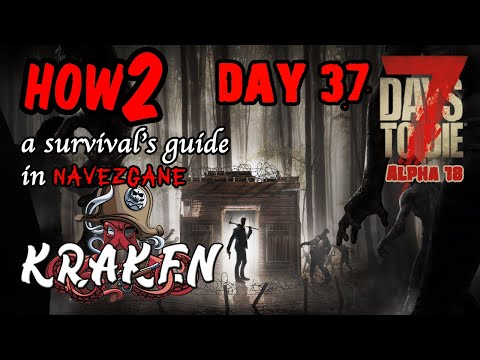 Let's Play 7 Days To Die Alpha 18 / Beginners Guide / How2 / Tutorial / Survival / Day 37