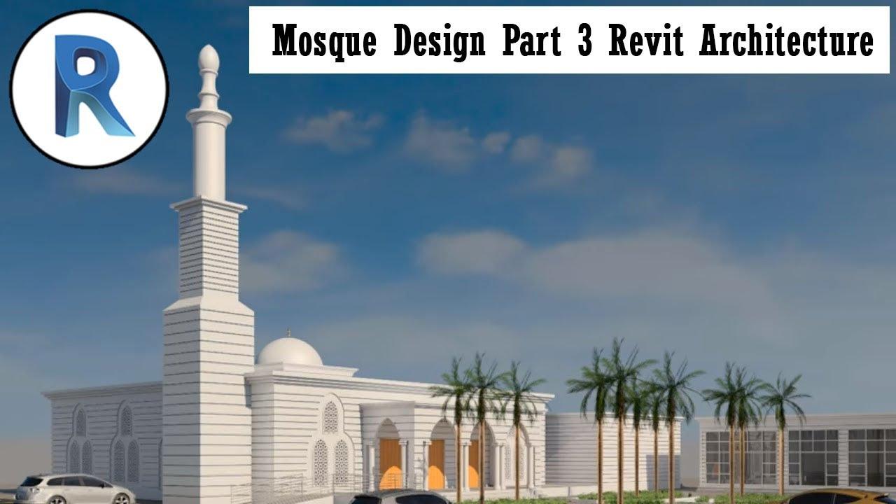 Revit Complete Project #12   Mosque Design Part 3 Revit Architecture