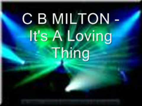 C B MILTON - It's A Loving Thing (continental club mix)