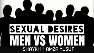 Sexual Desires Men VS Women | Shaykh Hamza Yusuf